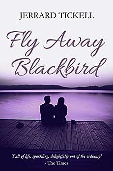 Fly Away Blackbird by [Jerrard Tickell]