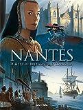 Nantes, Tome 2 - D'Anne de Bretagne à d'Artagnan : De 1440 à 1789