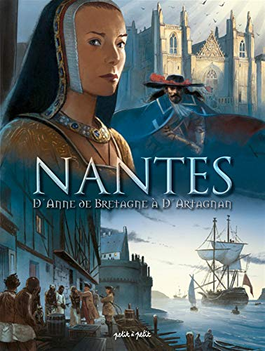 Nantes en BD - Tome 2 - DAnne de Bretagne à dArtagnan