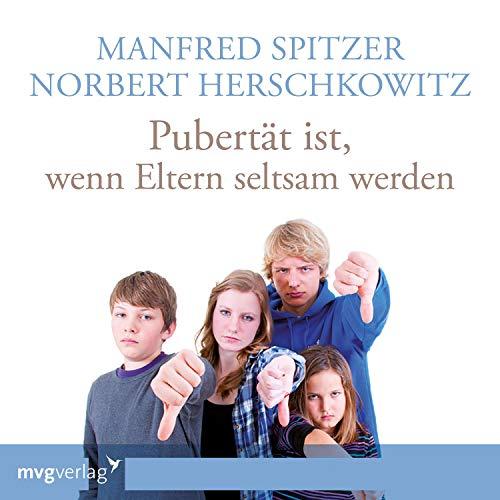 Pubertät ist, wenn Eltern seltsam werden                   Autor:                                                                                                                                 Manfred Spitzer,                                                                                        Norbert Herschkowitz                               Sprecher:                                                                                                                                 Manfred Spitzer,                                                                                        Norbert Herschkowitz                      Spieldauer: 1 Std. und 17 Min.     2 Bewertungen     Gesamt 5,0