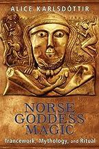 Norse Goddess Magic: Trancework, Mythology, and Ritual