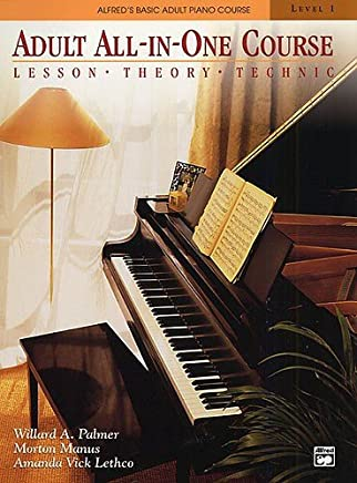 Alfred S Basic Adult Piano Course: Adult All-in-One Course Level 1Lesson Theory Technic