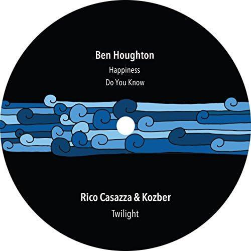 Ben Houghton, Rico Casazza & Kozber
