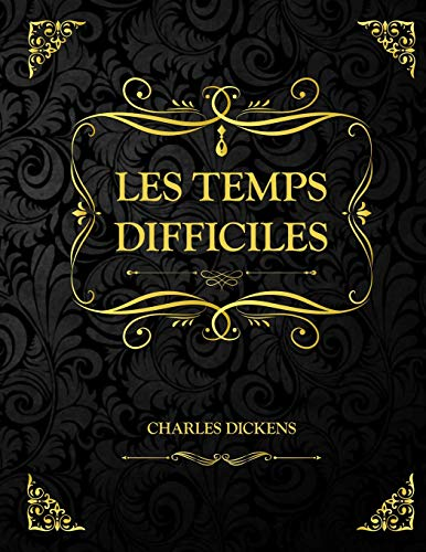 Les Temps difficiles: Charles Dickens