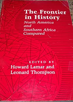 The Frontier in History: North America and Southern Africa Compared 0300027427 Book Cover