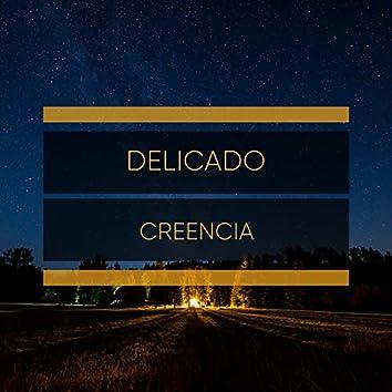 # Delicado Creencia