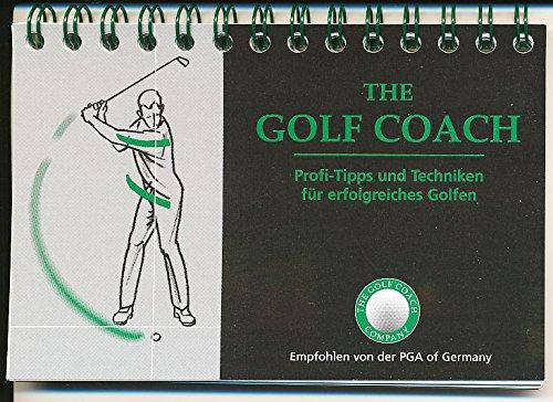 The Golf Coach. Profi-Tipps und Techniken für erfolgreiches Golfen
