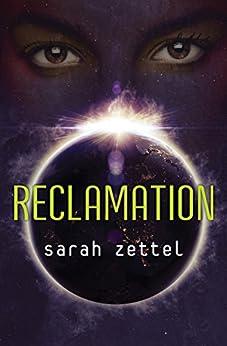 Reclamation by [Sarah Zettel]