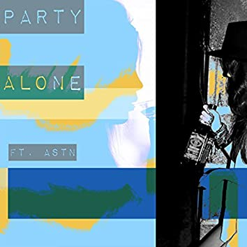 Party Alone (feat. Astn)