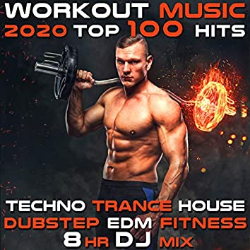 Workout 2020 100 Hits Trance Techno House Bass Burn Motivation 8 Hr DJ Mix