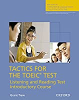 Tactics for the TOEIC (R) Test, Reading and Listening Test, Introductory Course: Pack: Essential tactics and practice to raise TOEIC scores