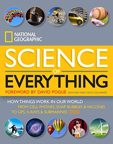 National Geographic Science of Everything (Direct Mail Edition): How Things Work in Our World