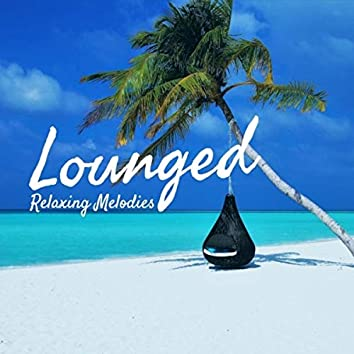 Lounged Relaxing Melodies