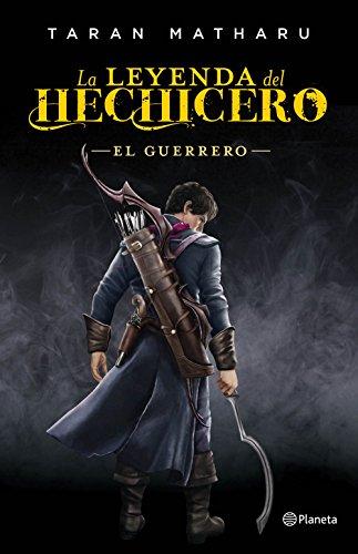 El guerrero (Serie La leyenda del hechicero 2) (Planeta Internacional)