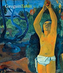Gauguin Tahiti by George Shackelford (Editor), Claire Frèches-Thory (Editor), Paul Gauguin (Artist)