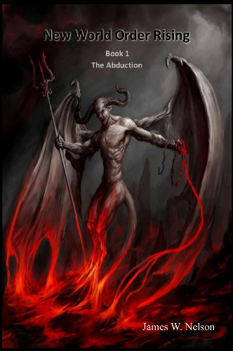 New World Order Rising Book 1: The Abduction by [James W. Nelson]