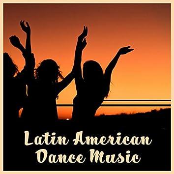 Latin American Dance Music - Samba, Mambo, Cha Cha, Salsa