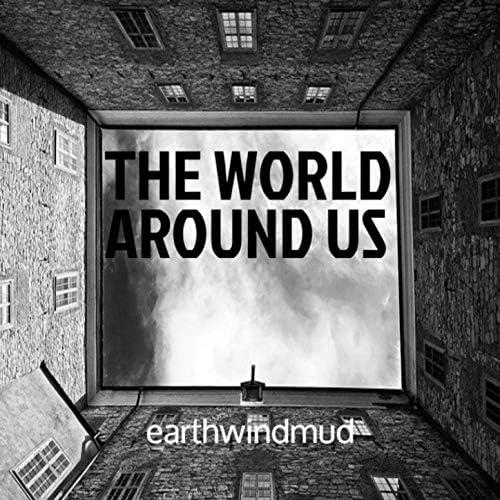 EarthWindMud