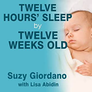 Twelve Hours' Sleep by Twelve Weeks Old cover art