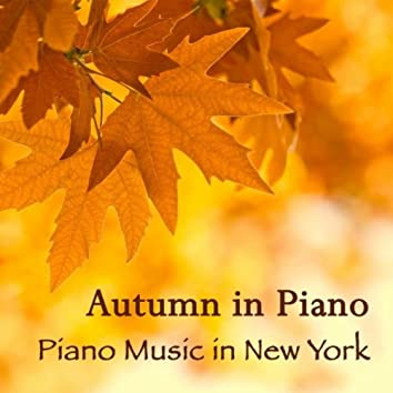 Autumn in Piano - Piano Music in New York