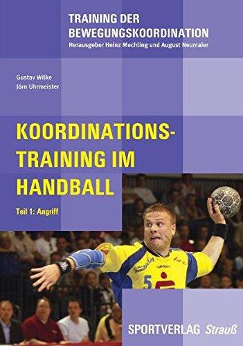 Training der Bewegungskoordination, Bd. 5: Koordinationstraining im Handball. Teil 1: Angriff
