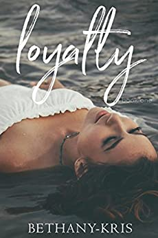 Loyalty (John + Siena Book 1) by [Bethany-Kris]
