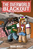 The Overworld Blackout (Book 3): The Ender Dragon King (An Unofficial Minecraft Book for Kids Ages 9 - 12 (Preteen)