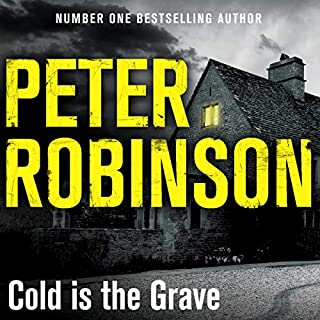 Cold Is the Grave     The 11th DCI Banks Mystery              By:                                                                                                                                 Peter Robinson                               Narrated by:                                                                                                                                 Simon Slater                      Length: 14 hrs and 52 mins     13 ratings     Overall 4.9
