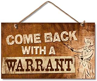 Highland Graphics Western Sign: Come Back with a Warrant