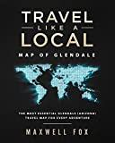 Travel Like a Local - Map of Glendale: The Most Essential Glendale (Arizona) Travel Map for Every Adventure