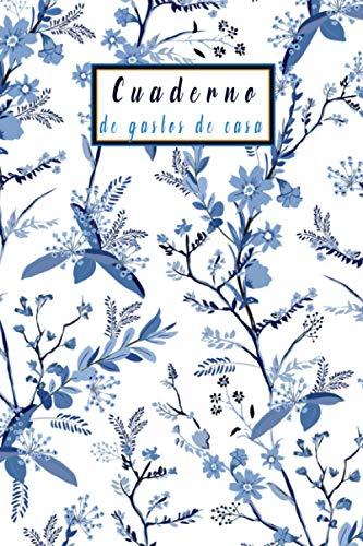 Cuaderno de gastos de casa: kakeibo A5 Flores azules, planificador de finanzas personales , para parejas, familias y solteros , fácil de usar con ... ahorro ... y más.Diaria semanal o mensual .