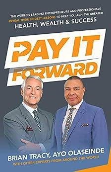 Pay It Forward by [Ayo Olaseinde, Brian Tracy]