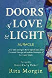 Doors of Love and Light: Energize your space using love and light.