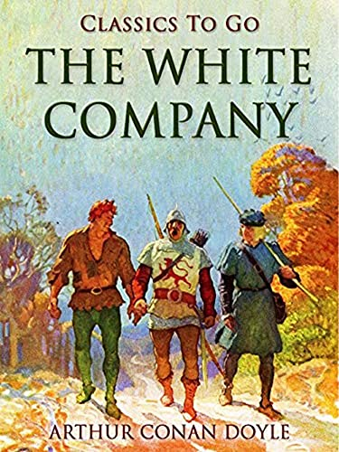 The White Company by Arthur Conan Doyle(Annotated Edition)