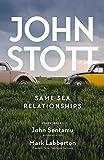 Same Sex Relationships: Classic wisdom from John Stott