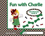 Fun with Charlie. Level B. Proyecto de inglés. Educación Infantil. - 9788498777420...