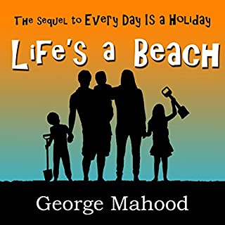 Life's a Beach                   By:                                                                                                                                 George Mahood                               Narrated by:                                                                                                                                 James Elliott                      Length: 7 hrs and 53 mins     2 ratings     Overall 5.0