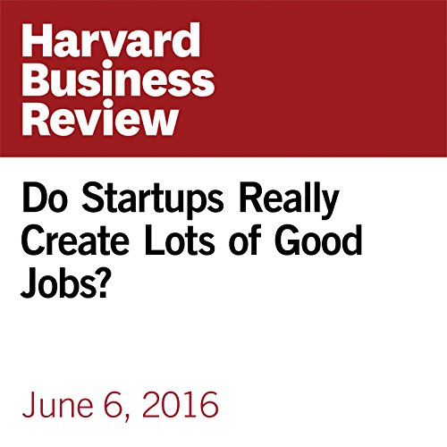 Do Startups Really Create Lots of Good Jobs? audiobook cover art