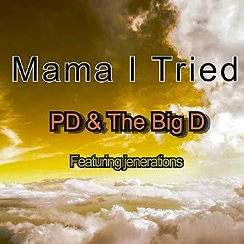 Mama I Tried