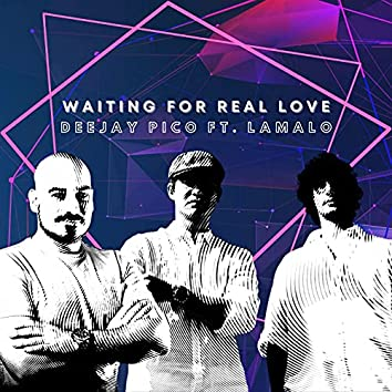 Waiting for Real Love