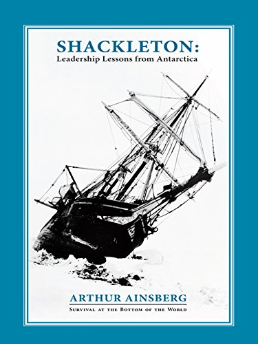 Shackleton: Leadership Lessons from Antarctica (English Edition)