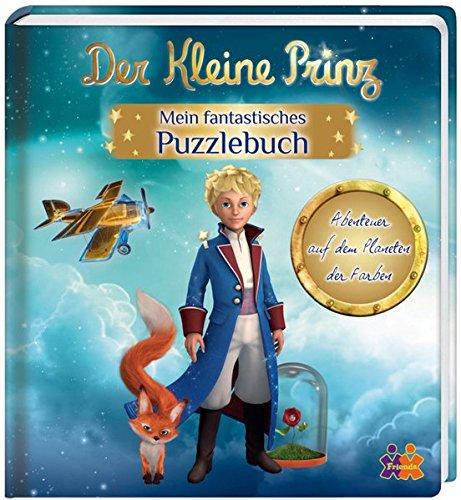 Der Kleine Prinz. Mein fantastisches Puzzlebuch: Abenteuer auf dem Planet der Farben