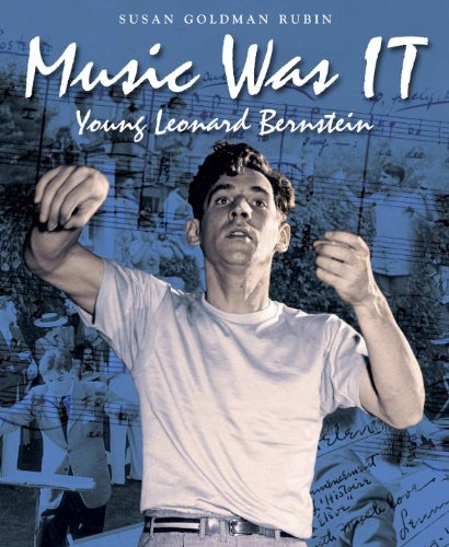 Music Was IT: Young Leonard Bernstein (Junior Library Guild Selection)