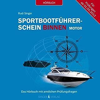 Sportbootführerschein Binnen unter Motor     Das Hörbuch mit amtlichen Prüfungsfragen              Autor:                                                                                                                                 Rudi Singer                               Sprecher:                                                                                                                                 Martin Schülke                      Spieldauer: 1 Std. und 42 Min.     6 Bewertungen     Gesamt 4,0