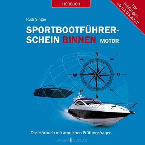 Sportbootführerschein Binnen unter Motor: Das Hörbuch mit amtlichen Prüfungsfragen