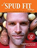 The DIY Spud Fit Challenge: A How-to Guide to Tackling Food Addiction...