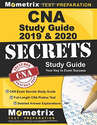 CNA Study Guide 2019 & 2020: CNA Exam Secrets Study Guide, Full-Length CNA Pratice Test, Detailed Answer Explanations: (Updated for Current Standards)