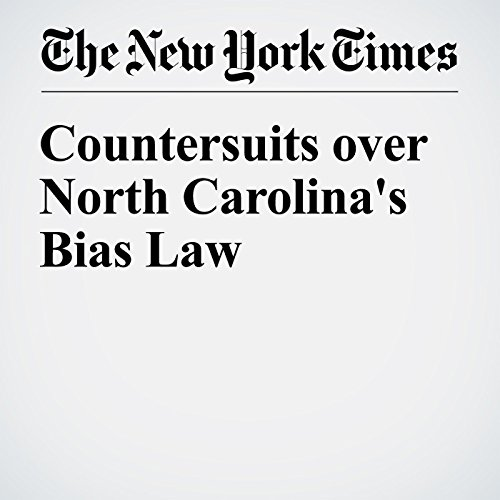 Countersuits over North Carolina's Bias Law cover art