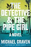 The Detective & the Pipe Girl: A Mystery (A John Darvelle Mystery Book 1)