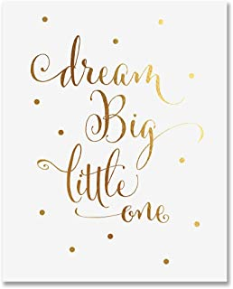 Dream Big Little One Gold Foil Decor Gold Nursery Decor Wall Art Print Calligraphy Girls Room Metallic Kids Poster 8 inches x 10 inches A10